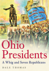 Ohio Presidents: A Whig and Seven Republicans Cover Image