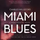 Miami Blues Lib/E (Hoke Moseley Novels #1) Cover Image