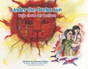 Under the Ocelot Sun / Bajo el sol del Ocelote Cover Image