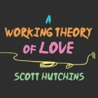 A Working Theory of Love Cover Image