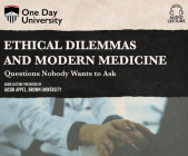 Ethical Dilemmas and Modern Medicine: Questions Nobody Wants to Ask Cover Image