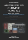 Music Production with Cubase 10 and 10.5: A practical journey from the basics to the finished track Cover Image