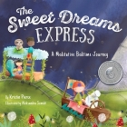 The Sweet Dreams Express: A Meditative Bedtime Journey Cover Image