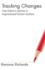 Tracking Changes: One Editor's Advice to Inspirational Fiction Authors Cover Image