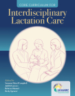Core Curriculum for Interdisciplinary Lactation Care Cover Image
