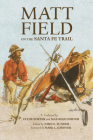 Matt Field on the Santa Fe Trail, Volume 29 (American Exploration and Travel #29) Cover Image
