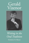 Gerald Vizenor: Writing in the Oral Tradition Cover Image