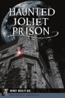 Haunted Joliet Prison Cover Image