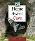 Home Sweet Cave (Animal Homes) Cover Image