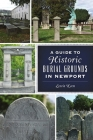 A Guide to Historic Burial Grounds in Newport (History & Guide) Cover Image