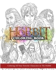 The Hobbit Coloring Book: Coloring All Your Favorite Characters in The Hobbit Cover Image