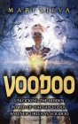 Voodoo: Unlocking the Hidden Power of Haitian Vodou and New Orleans Voodoo Cover Image