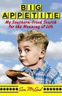 Big Appetite: My Southern-Fried Search for the Meaning of Life Cover Image