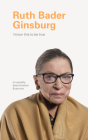 I Know This to Be True: Ruth Bader Ginsburg Cover Image