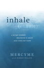 Inhale Exhale: A 40-Day Journey Breathing in Grace and Living Out Hope Cover Image