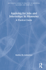 Applying for Jobs and Internships in Museums: A Practical Guide Cover Image