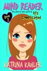 Mind Reader - Book 2: It's Complicated: (Diary Book for Girls aged 9-12) Cover Image