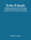 The Wars Of Alexander: An Alliterative Romance Translated Chiefly From The Historia Alexandri Magni De Preliis. Re-Edited From Ms. Ashmole 44 Cover Image