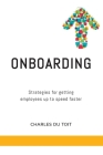 On-boarding: A practical guide to creating extraordinary new employee experiences Cover Image
