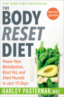 The Body Reset Diet, Revised Edition: Power Your Metabolism, Blast Fat, and Shed Pounds in Just 15 Days Cover Image