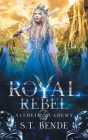 Royal Rebel: Alfheim Academy: Book Three Cover Image