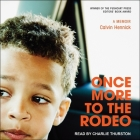 Once More to the Rodeo Lib/E: A Memoir Cover Image