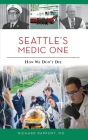 Seattle's Medic One: How We Don't Die Cover Image