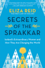Secrets of the Sprakkar: Iceland's Extraordinary Women and How They Are Changing the World Cover Image