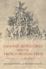 Canonic Repertories and the French Musical Press: Lully to Wagner (Eastman Studies in Music) Cover Image