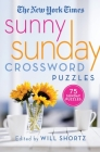 The New York Times Sunny Sunday Crossword Puzzles: 75 Sunday Puzzles Cover Image