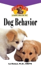 Dog Behavior: An Owner's Guide to a Happy Healthy Pet (Your Happy Healthy Pet Guides #160) Cover Image