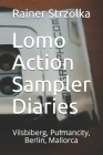 Lomo Action Sampler Diaries: Vilsbiberg, Pulmancity, Berlin, Mallorca Cover Image