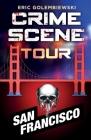 Crime Scene Tour: San Francisco Cover Image