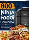 800 Ninja Foodi Cookbook: Easy and Delicious Recipes for Your Ninja Foodi Multi-Cooker Cover Image