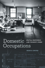 Domestic Occupations: Spatial Rhetorics and Women's Work (Studies in Rhetorics and Feminisms) Cover Image