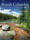 British Columbia: Graced by Nature's Palette Cover Image