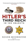 Hitler's Third Reich in 100 Objects: A Material History of Nazi Germany Cover Image