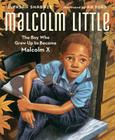Malcolm Little: The Boy Who Grew Up to Become Malcolm X Cover Image