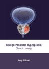 Benign Prostatic Hyperplasia: Clinical Urology Cover Image