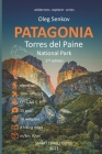 PATAGONIA, Torres del Paine National Park: Smart Travel Guide for Nature Lovers, Hikers, Trekkers, Photographers Cover Image
