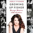Growing Up Fisher: Musings, Memories, and Misadventures Cover Image