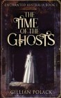 The Time Of The Ghosts: Large Print Hardcover Edition Cover Image
