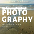 The Praying Athlete Photography Quote Book Vol. 4 Cover Image
