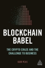 Blockchain Babel: The Crypto Craze and the Challenge to Business Cover Image