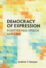 Democracy of Expression: Positive Free Speech and Law Cover Image