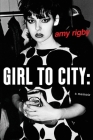 Girl To City: A Memoir Cover Image