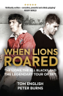 When Lions Roared: The Lions, the All Blacks and the Legendary Tour of 1971 Cover Image