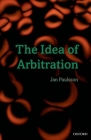 The Idea of Arbitration (Clarendon Law) Cover Image