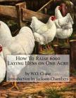 How To Raise 6000 Laying Hens on One Acre Cover Image