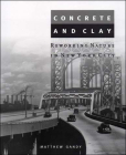 Concrete and Clay: Reworking Nature in New York City (Urban and Industrial Environments) Cover Image